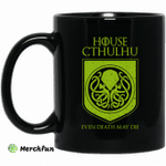 House Cthulhu Even Death May Die Mug
