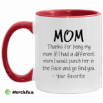 Mom thanks for being my mom mug
