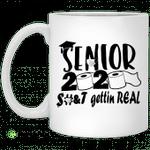 Senior 2020 gettin real mug