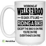 Working At Wells Fargo Is Easy It?s Like Riding A Bike Mug