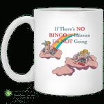 If there's no bingo in heaven I'm not going mug, travel mug