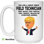 You Are A Great Field Technician Funny Donald Trump Mug