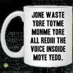 Jone waste your time mug Jone waste yore toyme