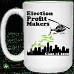 Election Profit Makers Class Of 2020 Mug
