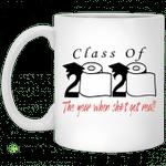 Class of 2020 the year when shit got real mug
