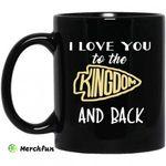 I Love You To The Kingdom And Back Mug