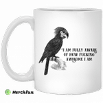 Parrot i am fully aware of how fucking awesome i am mug