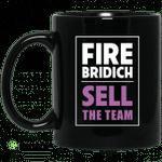 Fire Bridich Sell The Team Mug