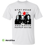 Covid-19 Stay Home And Watch Horror Movies Character Halloween T-Shirt