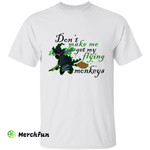 Witch Riding Broomstick Don't Make Me Get My Flying Monkeys Halloween T-Shirt