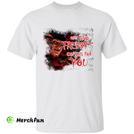 A Nightmare On Elm Street Freddy Krueger One Two Freddys Coming For You Horror Movie Character Halloween T-Shirt