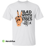 Funny Bad Witch Vibes Halloween T-Shirt
