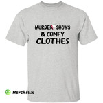 Funny Killer Murder Shows And Comfy Clothes Halloween T-Shirt