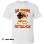 Funny Biker Motorbike Wizard Witch My Broom Broke So I Ride A Motorcycle Halloween T-Shirt