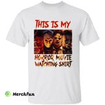 Halloween Characters This Is My Horror Movie Watching Shirt