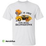 Skeleton Taxi Driver Get In Loser We're Saying Halloweentown Halloween T-Shirt