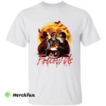 Freddy Krueger Jason Voorhees Michael Myers Follow Us Horror Movies Character Halloween T-Shirt