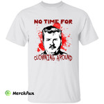 Bloody John Wayne Gacy Serial Killer Murder No Time For Clowning Around Halloween T-Shirt