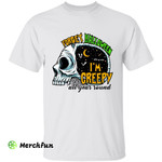 Funny Skull Forget Halloween I'm Creepy All Year Round T-Shirt