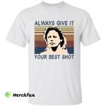 Retro Aileen Wuornos Serial Killer Murder Always Give It Your Best Shot Halloween T-Shirt
