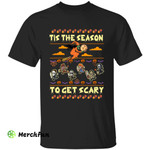 Horror Movies Character  Tis The Season To Get Scary Halloween T-Shirt