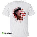 Bloody A Nightmare on Elm Street Freddy Krueger One Two Freddy's Coming For You Horror Movie Character Halloween  T-Shirt