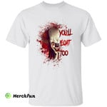 Scary Bloody It Pennnywise You'll Float Too Horror Movie Character Halloween  T-Shirt