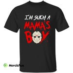 Friday The 13th Jason Voorhees I'm Such A Mama's Boy Halloween T-Shirt