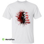Scream Ghostface Do You Like Scary Movies Horror Character Halloween T-Shirt