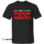 Let's Cuddle And Watch Horror Movies Character Halloween T-Shirt