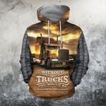 Without Trucks You Would Be Homeless-Hungry & Naked All Over Print Shirts