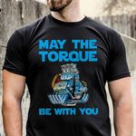 May The Torque Be With You - Mechanic Shirt