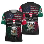American Grown With Mexican Roots 3D All Over Printed T-Shirt  HD02631