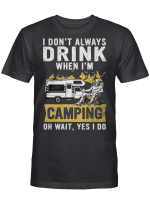 Ligerking™ I Don't Always Drink When I'm Camping