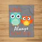 Cute Owl Always Love You Romantic & Adorable Owl Pun Fleece Blanket