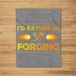 I'D Rather Be Forging Blacksmith Knifemaker Gift Fleece Blanket