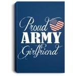 Proud Army Girlfriend Valentine's Day Gift Portrait Bed Room/ Living room Wall Art