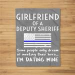 Proud Girlfriend Of A Deputy Sheriff Thin Blue Line US Flag Fleece Blanket