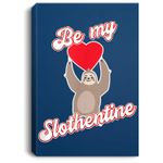 Be My Slothentine Sloth Valentine Portrait Bed Room/ Living room Wall Art