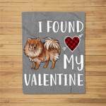 I Found My Valentine Day Pomeranian Lover Gift Fleece Blanket