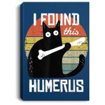 I Found This Humerus Cats Humorous Pun Funny Cat Lover Gift Portrait Bed Room/ Living room Wall Art