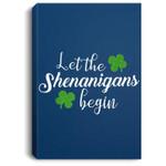 Let The Shenanigans Begin - St Patrick's Day Portrait Canvas
