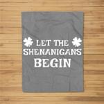 Let The Shenanigans Begin Funny St Patrick's Day Gift Fleece Blanket