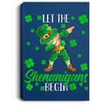 Let The Shenanigans Begin Leprechaun St Patrick's Day Gifts Portrait Canvas