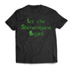 Let the Shenanigans Begin Men Women St Patrick's Day T-Shirt