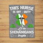 Let The Shenanigans Begin Nurse St Patricks Day Gift Fleece Blanket
