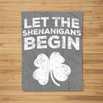 Let The Shenanigans Begin Saint Patrick Day Gift Fleece Blanket