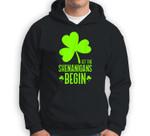 Let the Shenanigans Begin Saint Patricks Green Women Men Sweatshirt & Hoodie