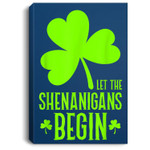 Let the Shenanigans Begin Saint Patricks Green Women Men Portrait Canvas