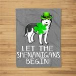Let The Shenanigans Begin Siberian Husky St Patricks Fleece Blanket